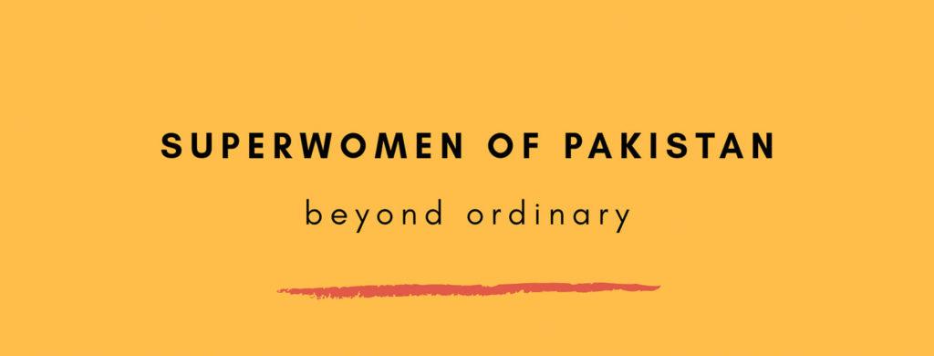Superwomen of Pakistan